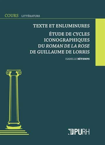 Littérature et enluminure: Étude de cycles iconographiques du Roman de la Rose de Guillaume de Lorris
