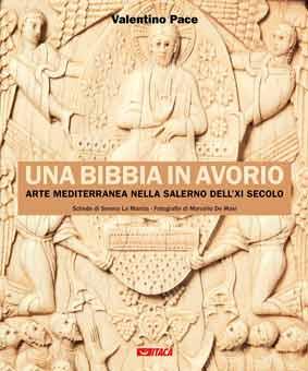 Una Biblia de marfil. Arte mediterráneo en Salerno en el siglo XI