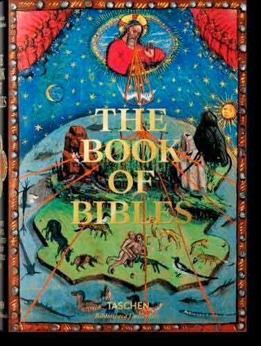 The Book of Bibles. The Most Beautiful Illuminated Bibles of the Middle Ages