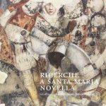 Ricerche a Santa Maria Novella. Gli affreschi ritrovati di Bruno, Stefano e gli altri