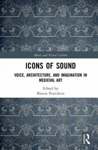 Icons of Sound: Voice, Architecture, and Imagination in Medieval Art