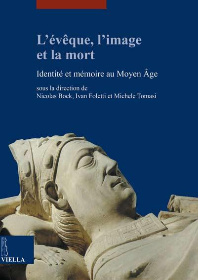 L'évêque, l'image et la mort. Identité et mémoire au Moyen Âge