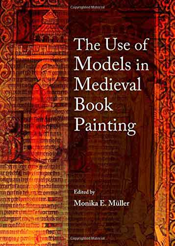 The Use of Models in Medieval Book Painting