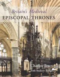 Britain's Medieval Episcopal Thrones