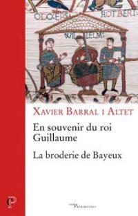En souvenir du roi Guillaume: La broderie de Bayeux