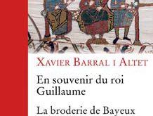En recuerdo del rey Guillermo. El bordado de Bayeux