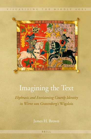 Imagining the Text. Ekphrasis and Envisioning Courtly Identity in Wirnt von Gravenberg's Wigalois