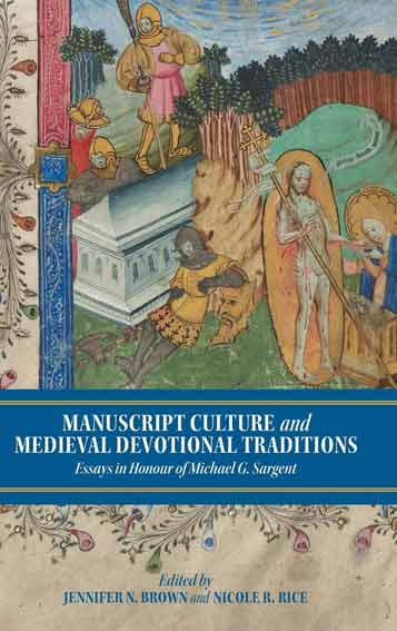 Manuscript Culture and Medieval Devotional Traditions: Essays in Honour of Michael G. Sargent
