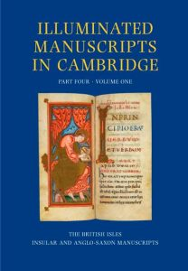 A Catalogue of Western Book Illumination in the Fitzwilliam Museum and the Cambridge Colleges, Part Four: England, Ireland, Scotland, Wales. Insular Manuscripts