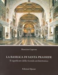 La basilica di Santa Prassede. Il significato della vicenda architettonica
