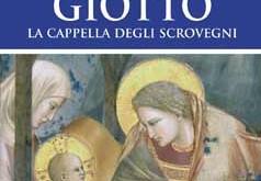 Il capolavoro di Giotto. La Cappella degli Scrovegni