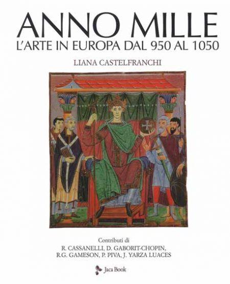 L'anno mille. L'arte in Europa dal 950 al 1050