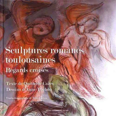 Sculptures romanes toulousaines: Regards croisés