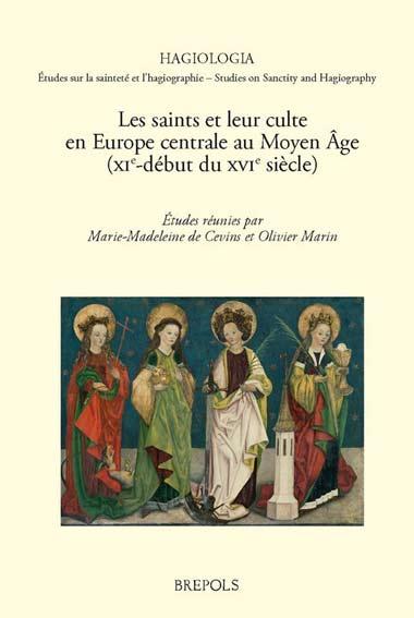 Les saints et leur culte en Europe centrale au Moyen Age (XIe-début du XVIe siècle)