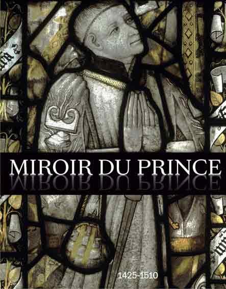 Miroir du prince, 1425-1510: La commande artistique des hauts fonctionnaires à la cour de Bourgogne