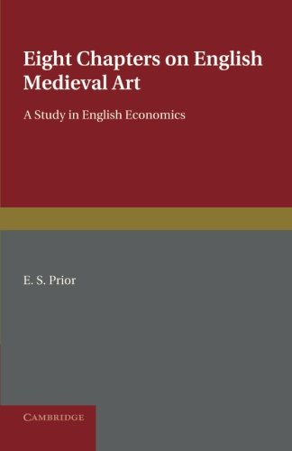 Eight Chapters on English Medieval Art: A Study in English Economics