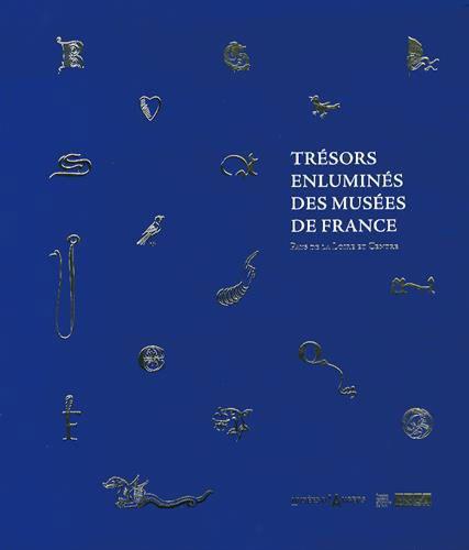 Trésors enluminés des musées de France: Pays-de-la-Loire et Centre
