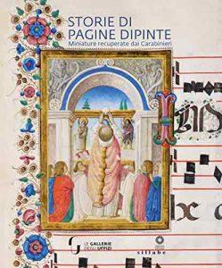 Storie di pagine dipinte. Miniature recuperate dai Carabinieri