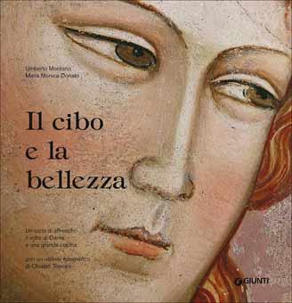 Il cibo e la bellezza. Un ciclo di affreschi, il volto di Dante e una grande cucina