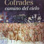 Cofrades camino del cielo, vistos a través de sus imágenes: Desde los orígenes hasta el concilio de Trento