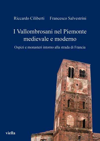 I Vallombrosani nel Piemonte medievale e moderno. Ospizi e monasteri intorno alla strada di Francia