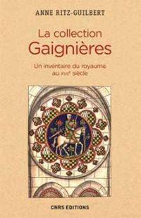 La collection Gaignières. Un inventaire du royaume au XVII siècle