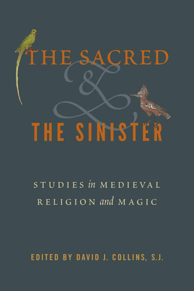 The Sacred and the Sinister: Studies in Medieval Religion and Magic