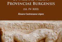 Corpus Inscriptionum Christianarum et Mediaevalium Provinciae Burgensis (ss. IV-XIII)