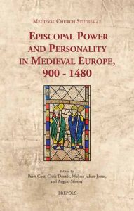 Episcopal Power and Personality in Medieval Europe, 900-1480