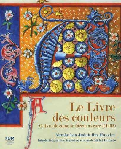 Le Livre des couleurs: O livro de como se fazem as cores (1462)