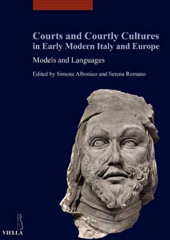 Courts and Courtly Cultures in Early Modern Italy and Europe. Models and Languages