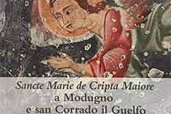 Sancte Marie de Cripta Maiore a Modugno e san Corrado il Guelfo