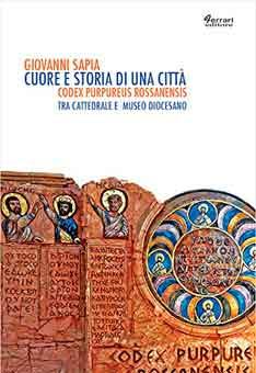 Cuore e storia di una città. Codex purpureus rossanensis tra cattedrale e Museo Diocesano