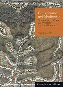 Conversano nel medioevo. Storia, arte e cultura del territorio tra IX e XIV secolo