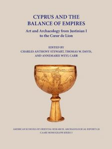 Cyprus and the Balance of Empires: Art and Archaeology from Justinian I to the Coeur De Lion