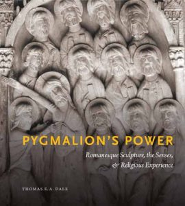 Pygmalion's Power. Romanesque Sculpture, the Senses, and Religious Experience