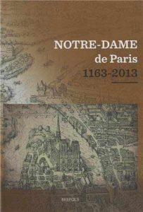 Notre-Dame de Paris, 1163-2013