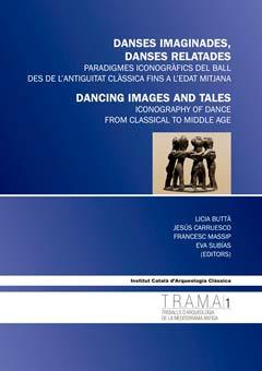 Danses imaginades, danses relatades. Paradigmes iconogràfics del ball des de l'Antiguitat clàssica fins a l'edat mitjana
