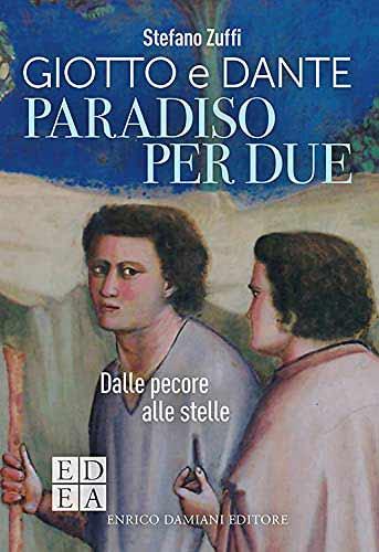 Paradiso per due. Giotto e Dante. Dalle pecore alle stelle