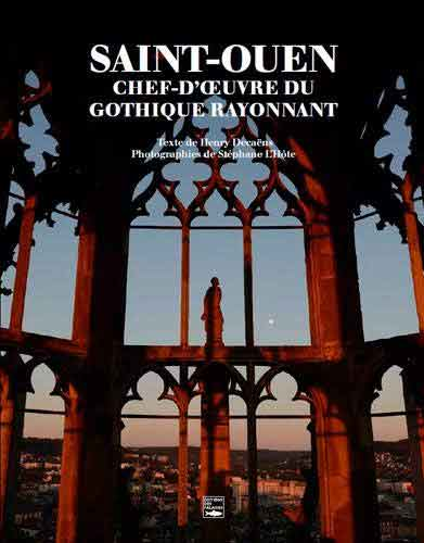 Saint-Ouen. Chef d'oeuvre du gotique rayonnant
