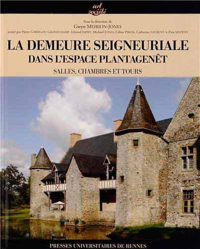 La demeure seigneuriale dans l'espace Plantagenêt. Salles, chambres et tours