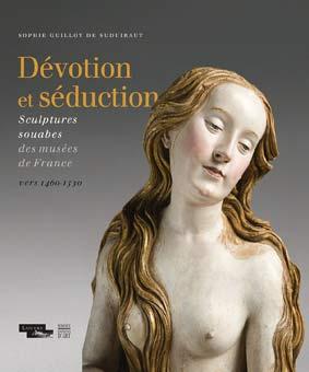 Dévotion et séduction. Sculptures souabes des musées de France (vers 1460-1530)