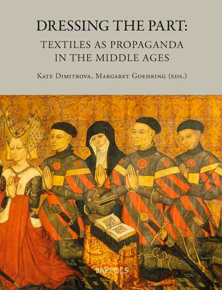 Dressing the Part: Textiles as Propaganda in the Middle Ages
