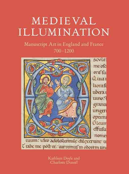 Medieval Illumination: Manuscript Art in England and France 700-1200