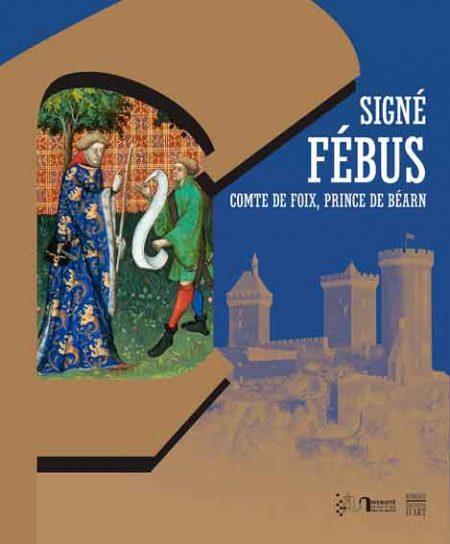 Signé Fébus. Comte de Foix, Prince de Béarn