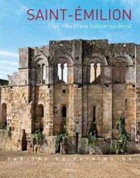 Saint-Emilion. Une ville et son habitat médiéval (XII-XV siècles)
