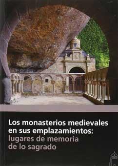 Los monasterios medievales en sus emplazamientos: lugares de memoria de lo sagrado