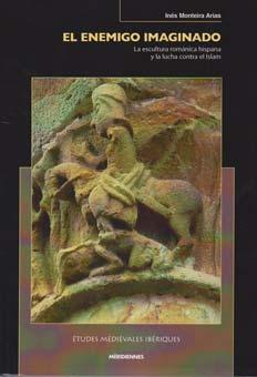 El enemigo imaginado. La escultura románica hispana y la lucha contra el Islam