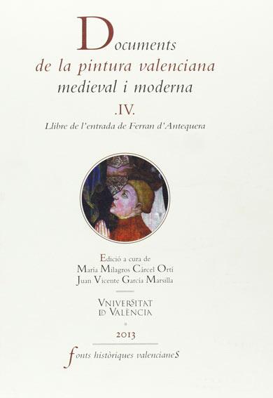 Documents de la pintura valenciana medieval i moderna: Llibre de l'entrada de Ferran d'Antequera