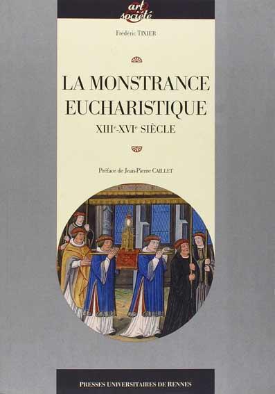 La monstrance eucharistique (XIII-XVI siècle)